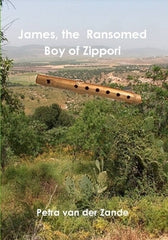 James, the Ransomed Boy of Zippori by Petra van der Zande