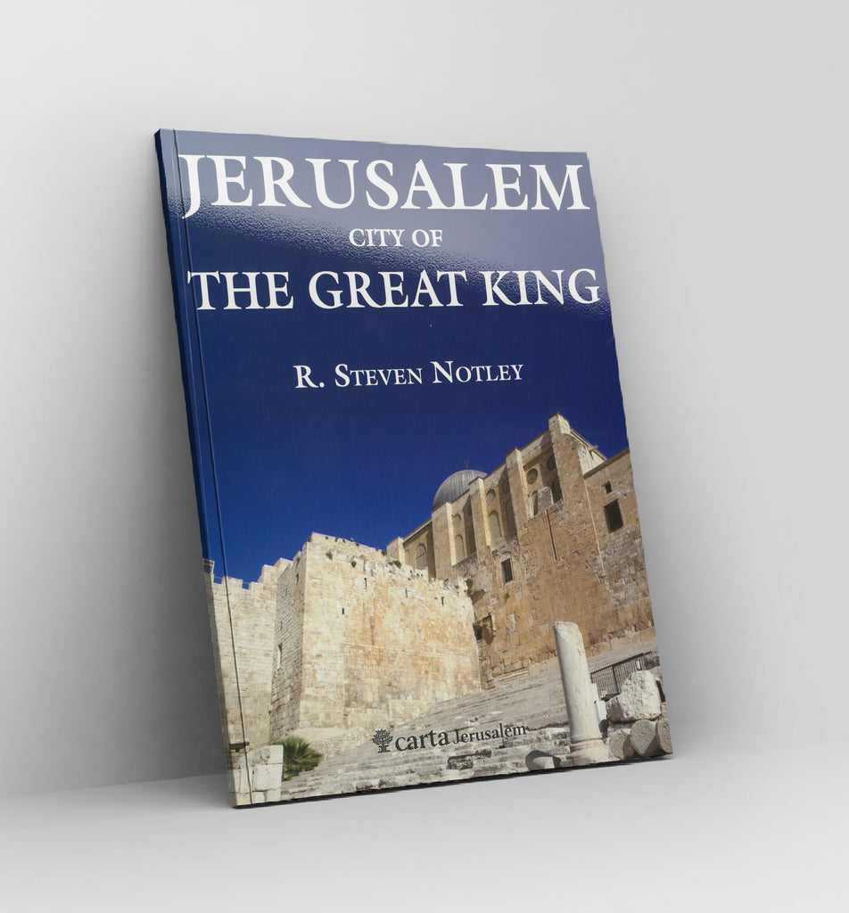 Jerusalem City of the Great King by R.Steven Notley - Book