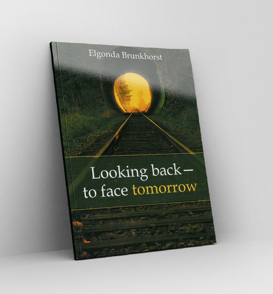 Looking back - to face tomorrow  by Elgonda Brunkhorst - Book