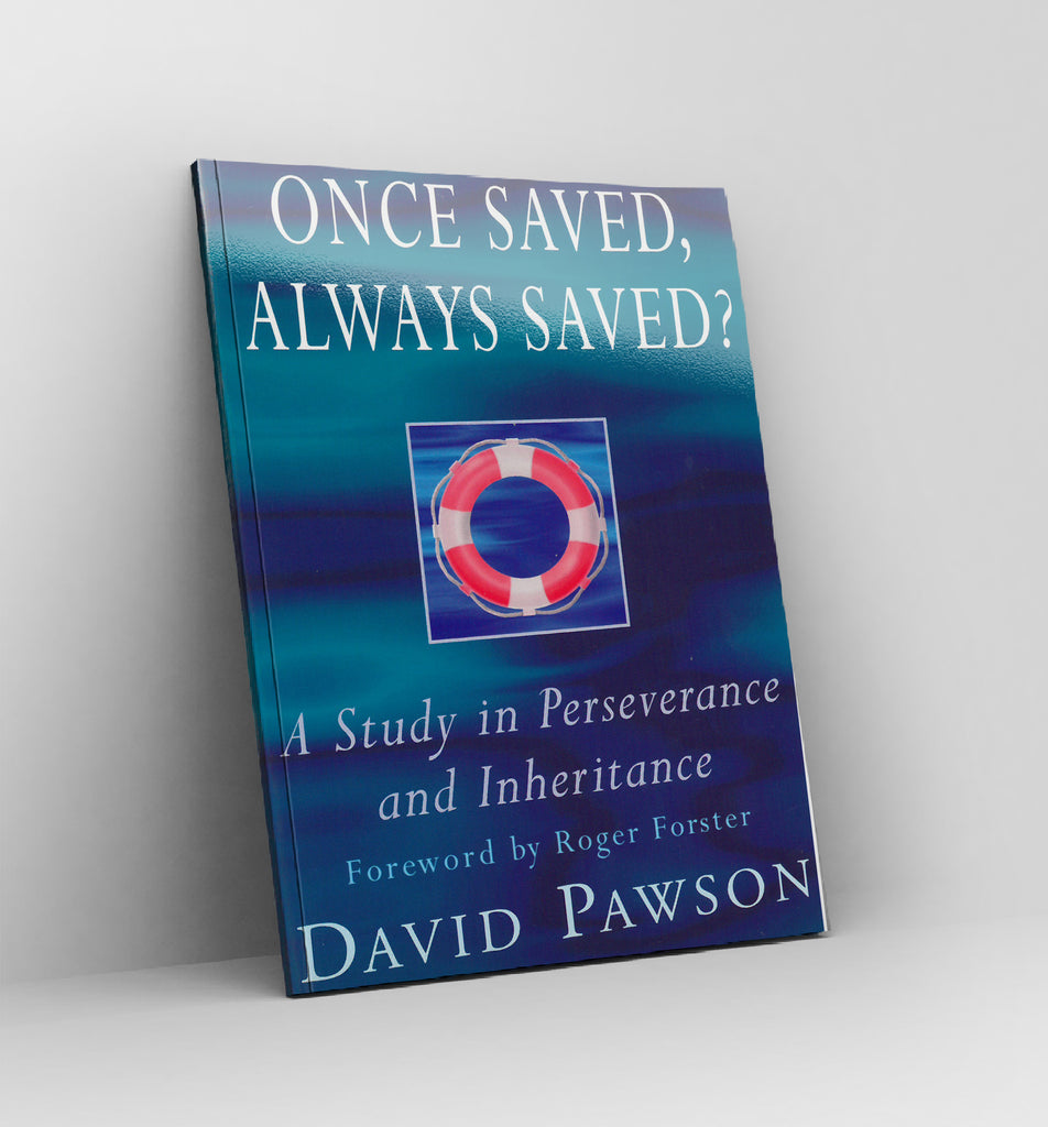 Once Saved, Always Saved? - by David Pawson - Book