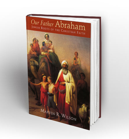 Our Father Abraham by Marvin R. Wilson - Book