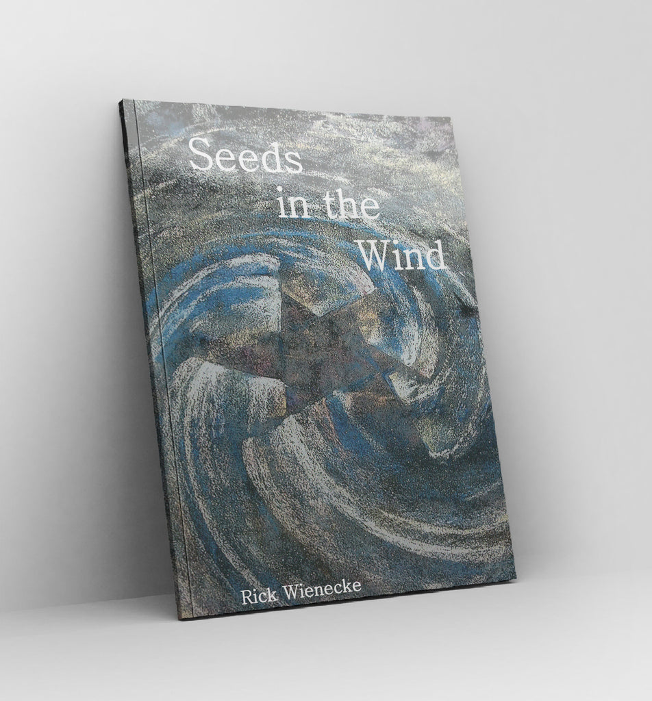 Seeds in the Wind - by Rick Wienecke - (free shipping)- Book