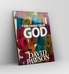 The Character of God by David Pawson - Book