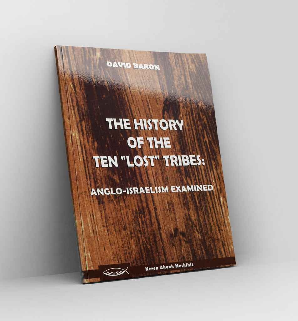"The History of the ten ""lost"" tribes by David Baron"