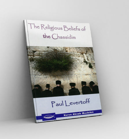 The Religious Beliefs of the Chassidim by Paul Levertoff - Book