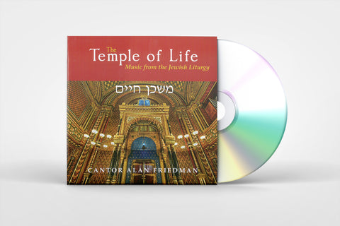 The Temple of Life, Music from the Jewish Liturgy- Cantor Alan Friedman -  Music CD