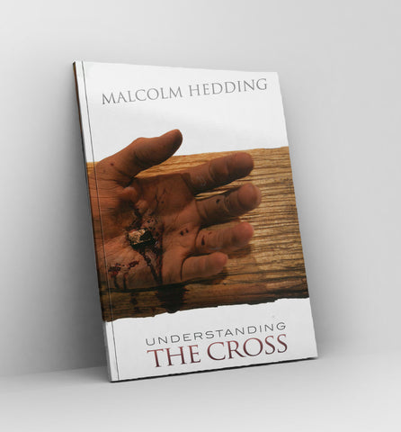 Understanding the Cross by Malcolm Hedding - Book