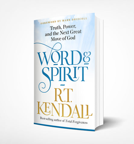 The Word and the Spirit, R.T.Kendall - Book