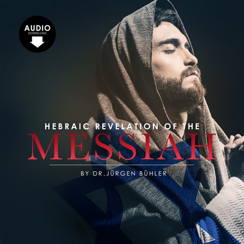Hebraic Revelation of the Messiah- Dr. Jürgen Bühler - Audio Download