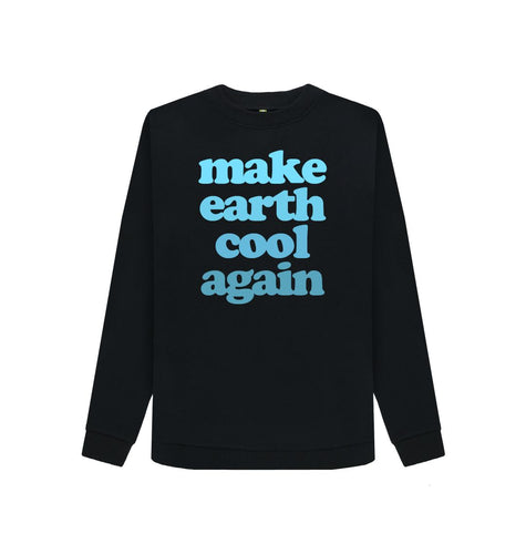 Black Make Earth Cool Again Sweatshirt