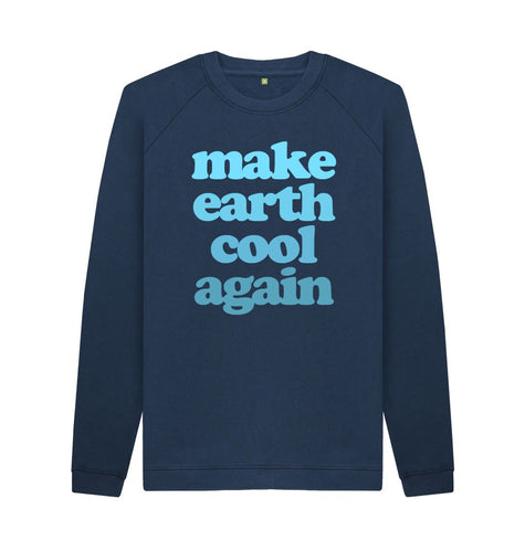 Navy Blue Make Earth Cool Again Sweatshirts