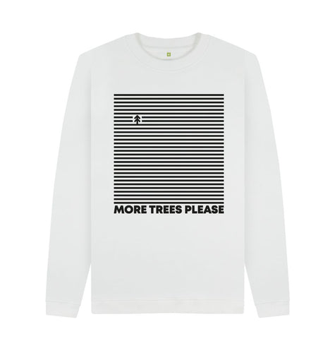 White More Trees Please Sweatshirts