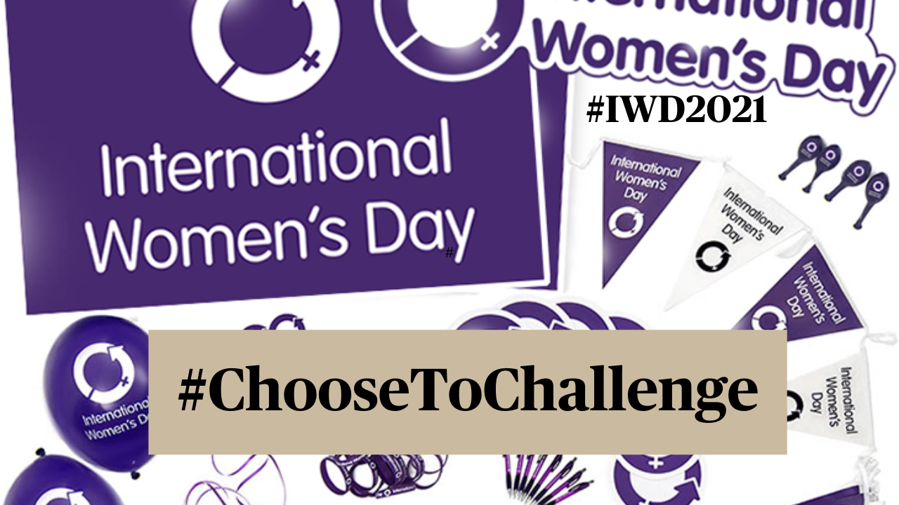 International Women's day 2021 #Choose To Challenge