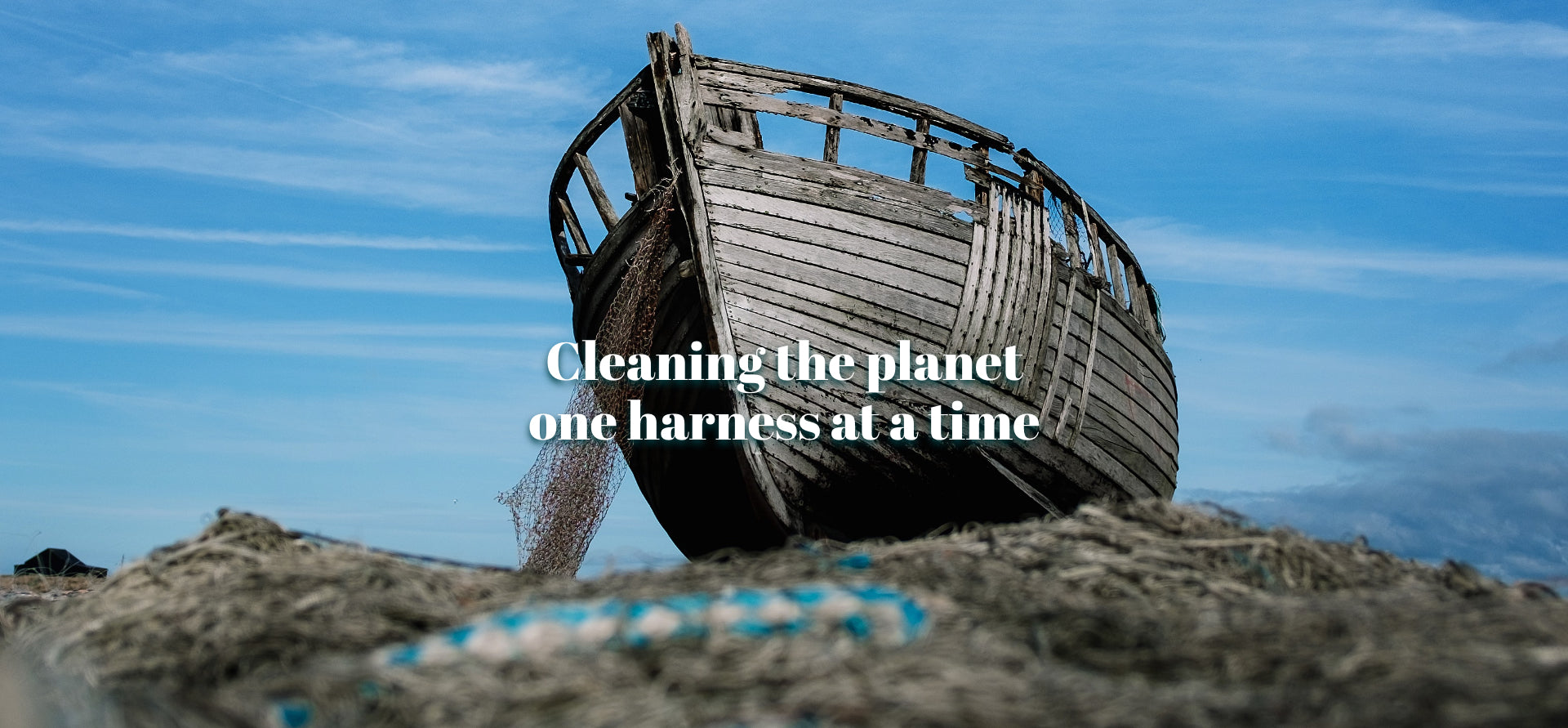 Cleaning the planet one harness at a time
