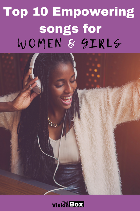 Top 10 Empowering Songs for WOMEN & GIRLS