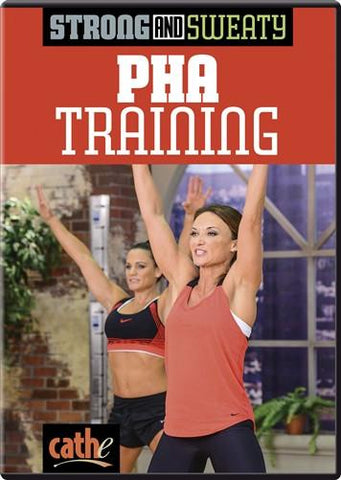 Cathe Friedrich's Strong & Sweaty: PHA Training
