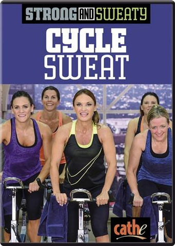 Cathe Friedrich's Strong & Sweaty: Cycle Sweat