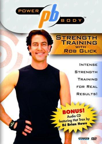 Power Body: Rob Glick's Strength Training