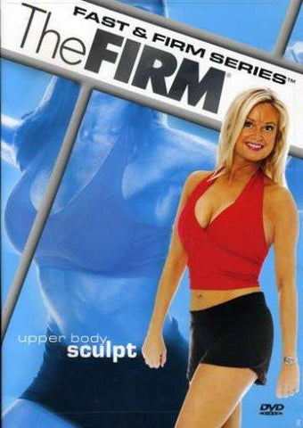 The Firm: Fast & Firm Series- Upper Body Sculpt