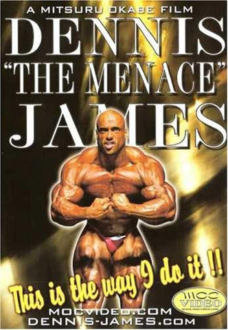 "This Is The Way I Do It!  Bodybuilding With Dennis ""The Menance"" James"