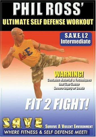 Ultimate Self Defense Workout: Fit 2 Fight With Phil Ross