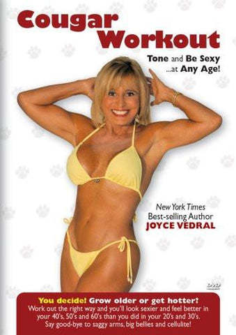Joyce Vedral: Cougar Workout Tone And Sexy At Any Age
