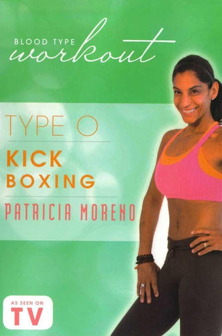 Blood Type Workout: Type O - Kickboxing With Patricia Moreno