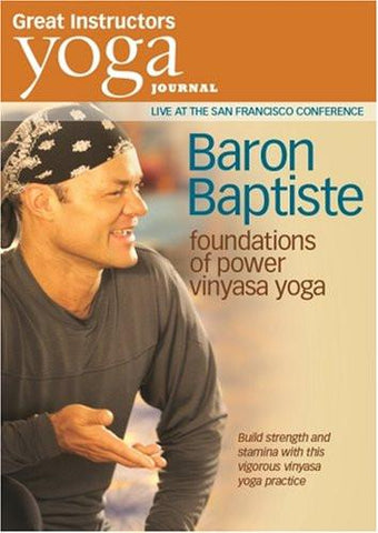 Yoga Journal: Baron Baptiste's Foundations of Power Vinysasa