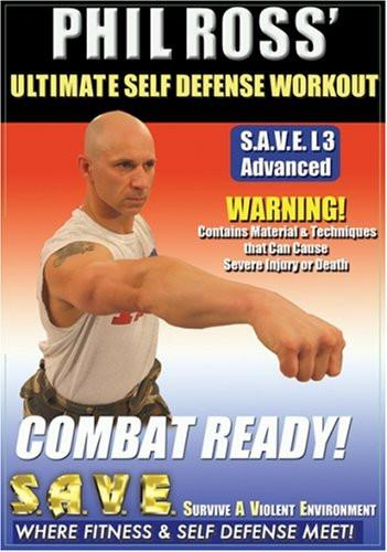 Ultimate Self Defense Workout: Combat Ready With Phil Ross