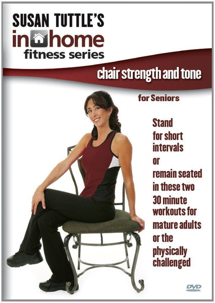Susan Tuttle's In Home Fitness: Chair Strength And Tone ...