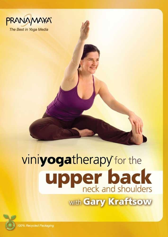 Viniyoga Yoga Therapy For The Upper Back, Neck & Shoulders With Gary Kraftsow