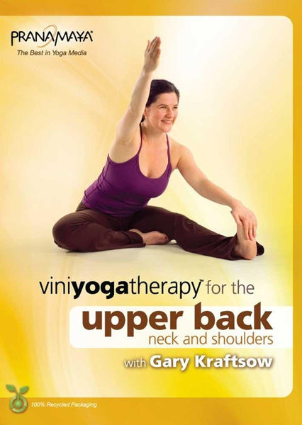 Viniyoga Yoga Therapy For The Upper Back Neck Shoulders With Gary K
