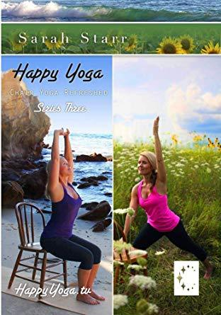 Happy Yoga with Sarah Starr: Chair Yoga Refreshed- Series Three - Collage Video