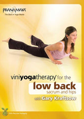 Viniyoga Yoga Therapy For The Low Back, Sacrum & Hips With Gary Kraftsow