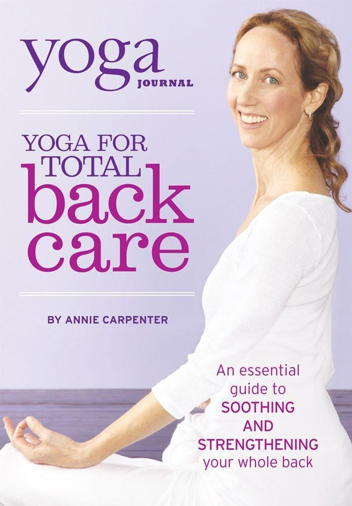 Yoga Journal: Yoga For Total Back Care With Annie Carpenter - Collage Video