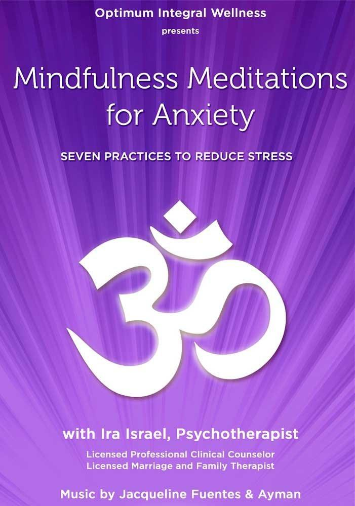 Mindfulness Mediatations for Anxiety with Ira Israel - Collage Video