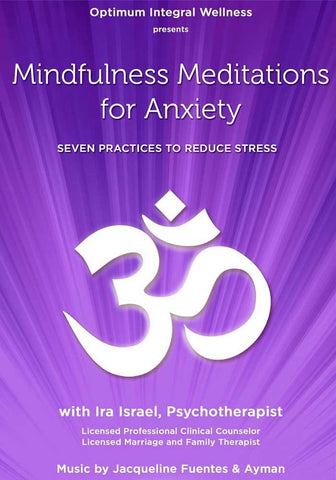 Mindfulness Mediatations for Anxiety with Ira Israel