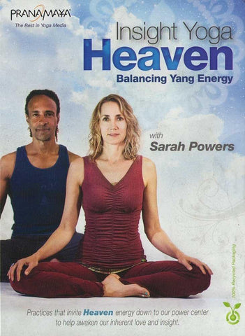 Pranamaya - Insight Yoga Heaven: Balancing Yang Energy With Sarah Powers