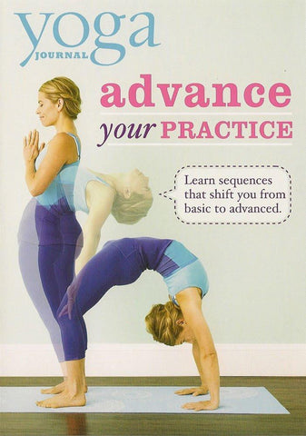 Yoga Journal: Advance Your Practice From Beginner To Advanced