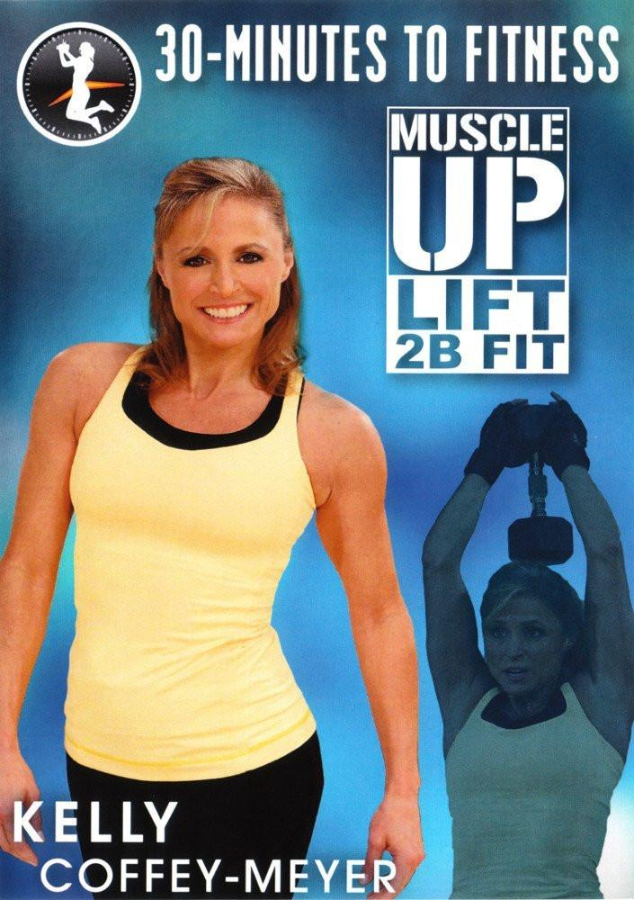 30 Minutes To Fitness Muscle Up Lift 2B Fit with Kelly Coffey-Meyer - Collage Video