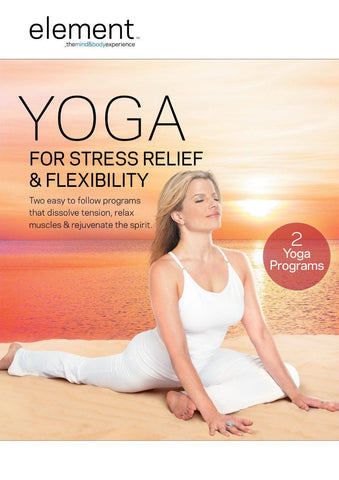 Element: Yoga for Stress Relief and Flexibility