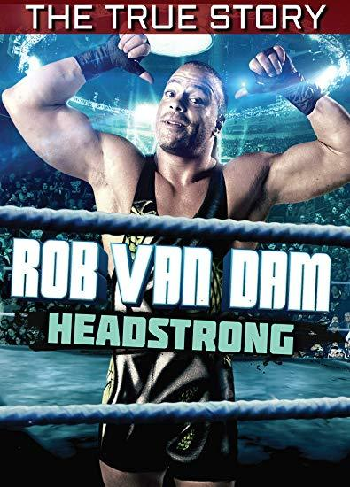 Rob Van Dam: Headstrong - The True Story - Collage Video