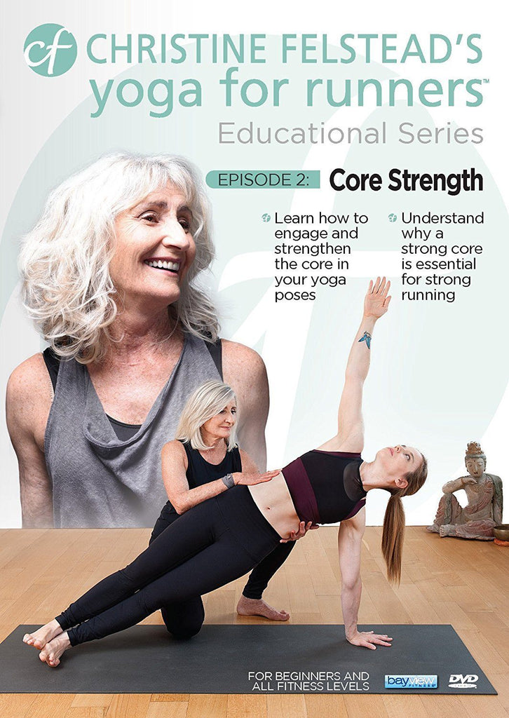 YOGA FOR RUNNERS EDUCATIONAL SERIES #2: CORE STRENGTH with CHRISTINE FELSTEAD - Collage Video
