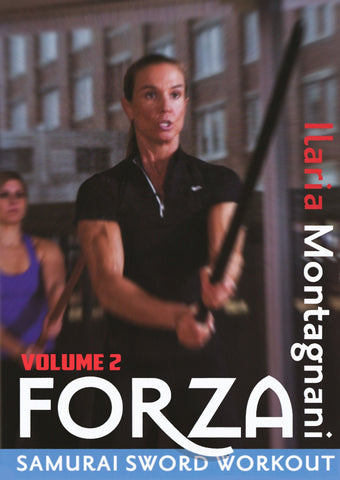 Forza Samurai Sword Workout Vol. 2 with Ilaria Montagnini