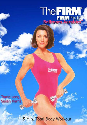 Classic FIRM Parts: Ballroom Aerobics