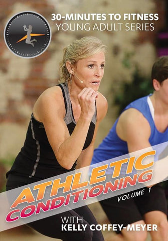 30 Minutes To Fitness: Athletic Conditioning- Volume 1 with Kelly Coffey-Meyer