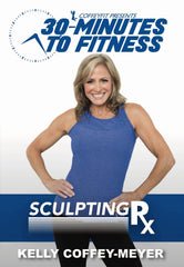 30-Minutes to Fitness: Sculpting Rx with Kelly Coffey-Meyer - Collage Video