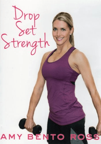 Amy Bento Ross' Drop Set Strength