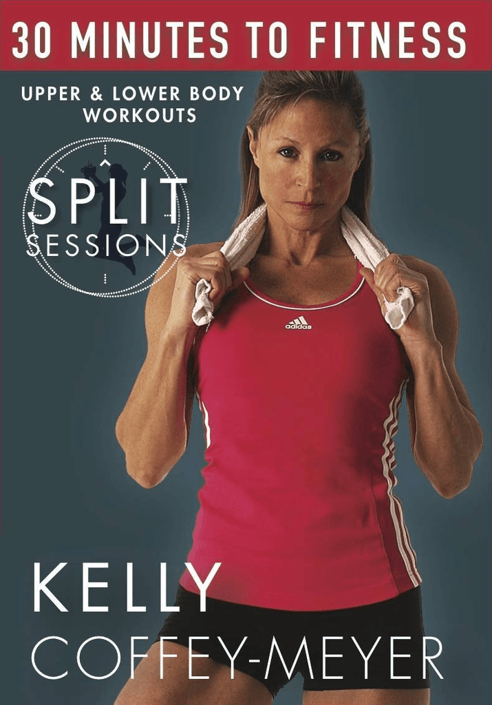 30 Minutes to Fitness: Split Sessions with Kelly Coffey-Meyer - Collage Video