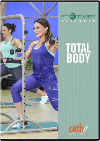 Cathe Friedrich's Fit Tower Advanced: Total Body